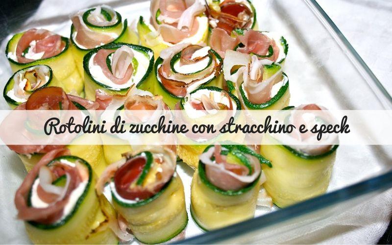 rotolini di zucchine con stracchino_spadelliamo