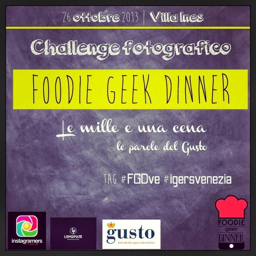 Foodie Geek Dinner Venezia, il 26 Ottobre 2013