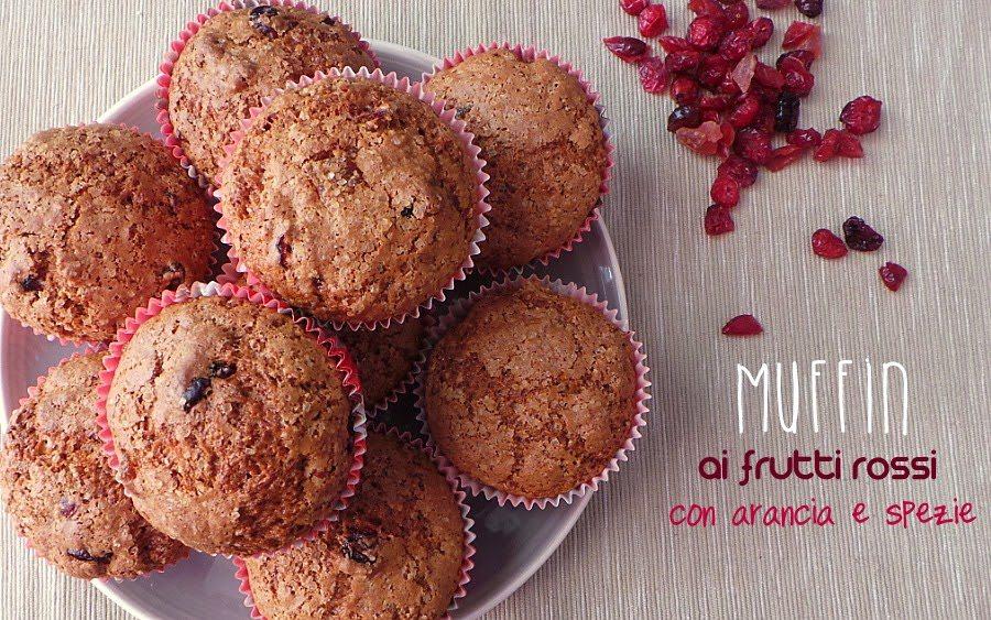 Muffin ai frutti rossi al profumo di arancio speziati