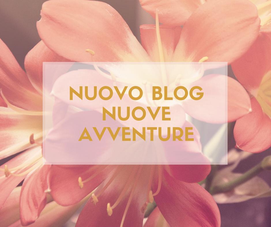 Nuovo blog nuove avventure