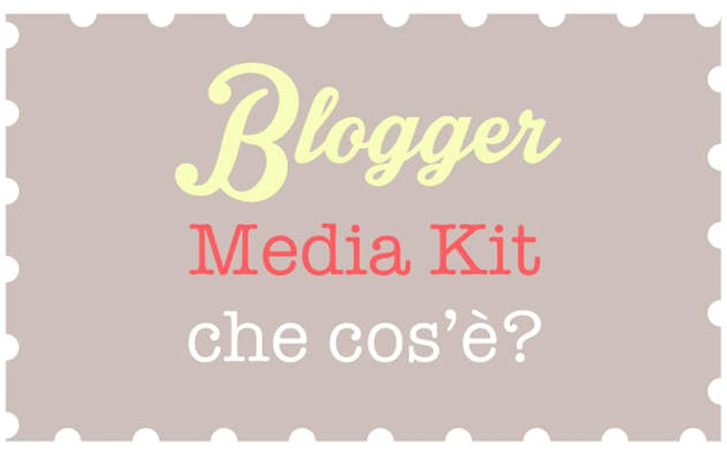 Media kit per blogger, che cos'è e come si fa