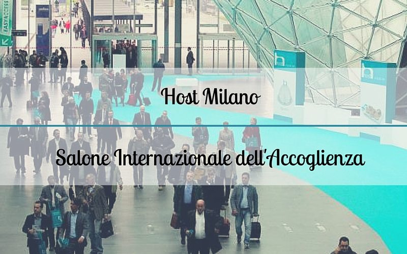 Host 2015: fiera di food professionale a Milano