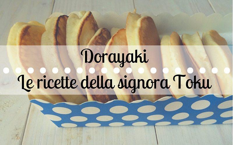 Dorayaki - Le ricette della signora Toku