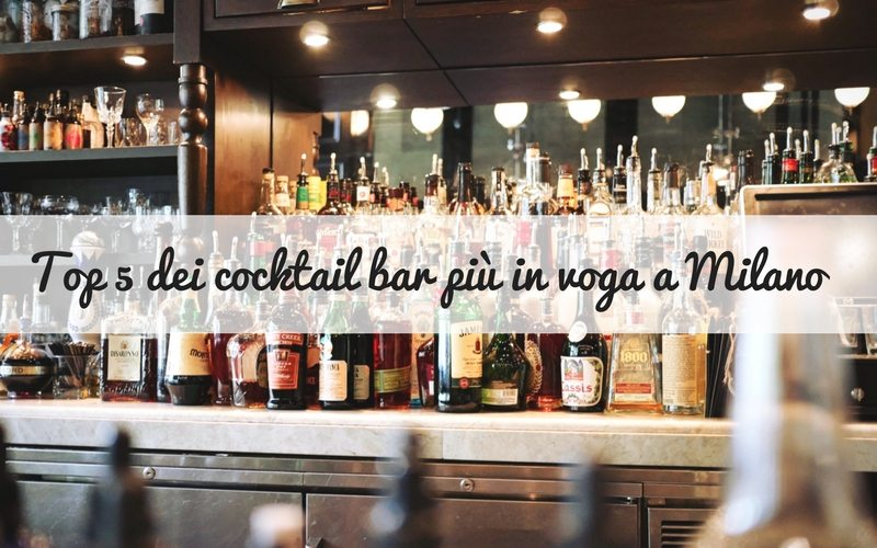 Cocktail bar a Milano: la top 5 di quelli più in voga