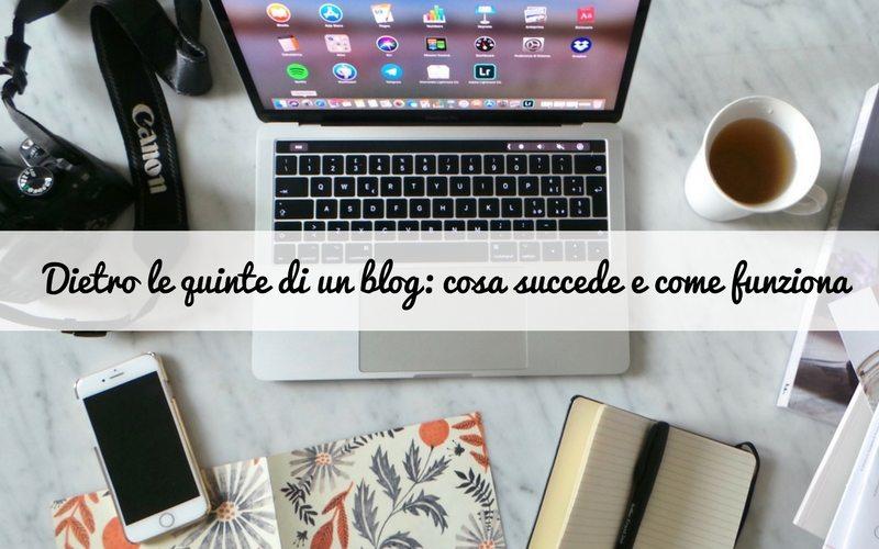 Dietro le quinte di un blog: cosa succede e come funziona