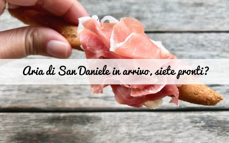 Aria di San Daniele, torna la magica festa a San Daniele del Friuli e il tour in giro per l'Italia