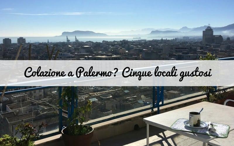 Colazione a Palermo? 5 locali gustosi selezionati per voi