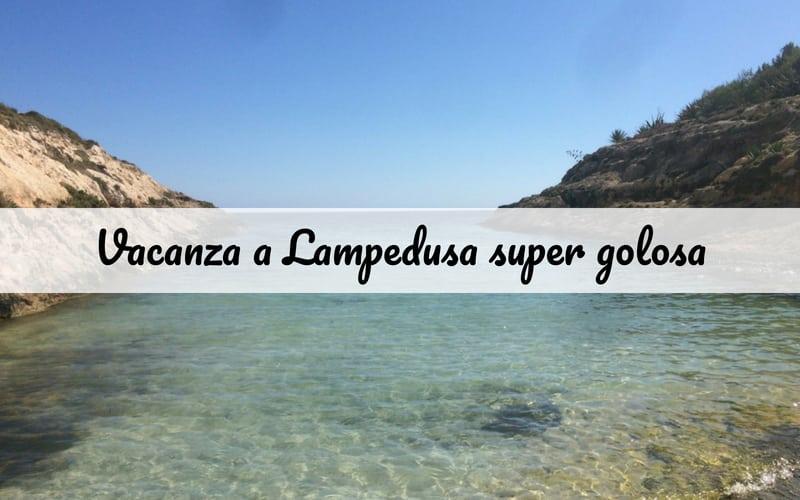 Vacanza a Lampedusa? Sì tra mare, buon cibo e relax