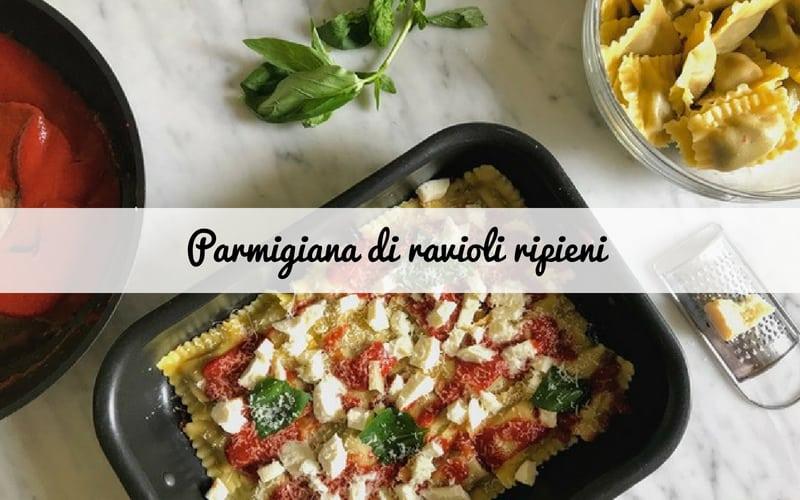Parmigiana di ravioli, per un pranzo della domenica speciale