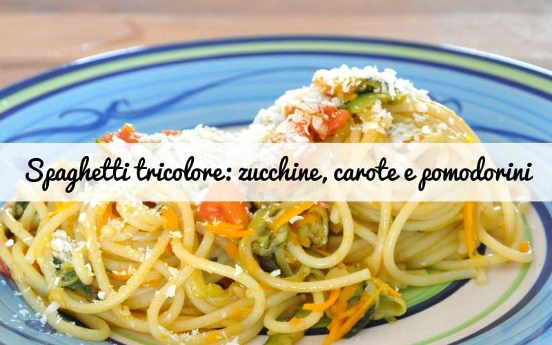 Spaghetti tricolore con zucchine, carote e pomodorini