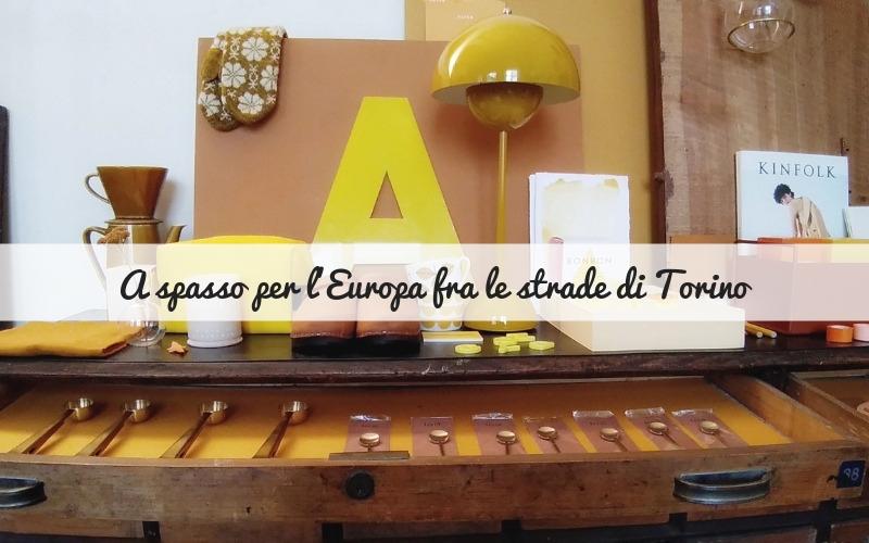 A spasso per l'Europa fra le strade di Torino