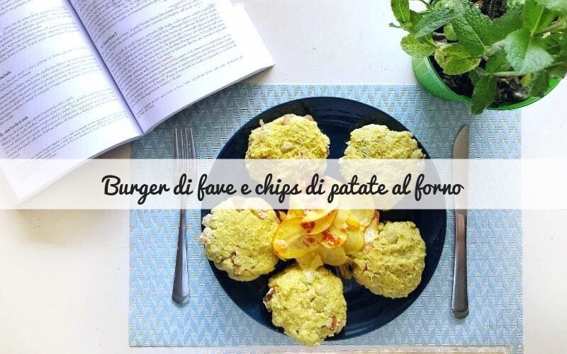Burger di fave e chips di patate al forno: una schiscia sana