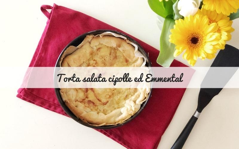 Torta salata cipolle ed Emmental: schiscia del lunedì