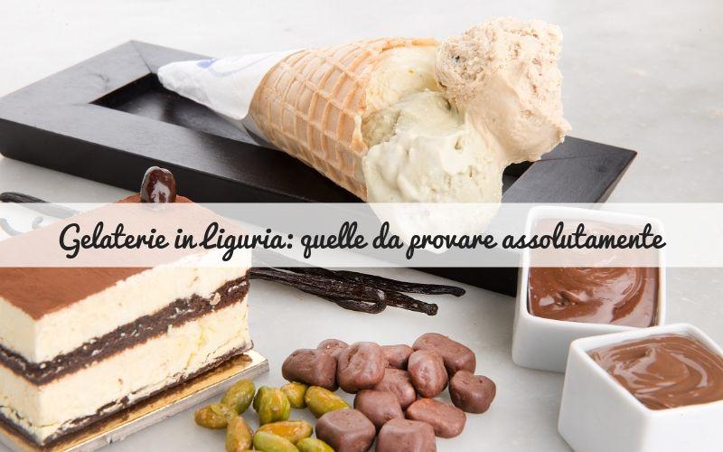 Gelaterie in Liguria: quelle da provare assolutamente