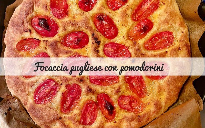 Focaccia pugliese con pomodorini, ricetta originale