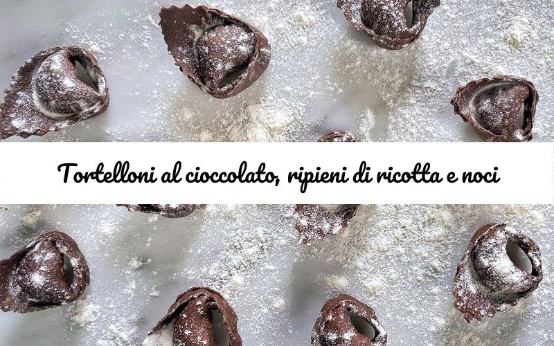 Tortelloni al cioccolato ripieni di ricotta e noci #insolitocioccolato